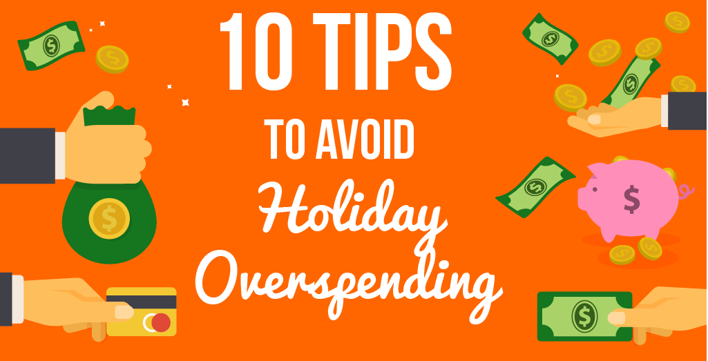10 Tips to Avoid Holiday Overspending